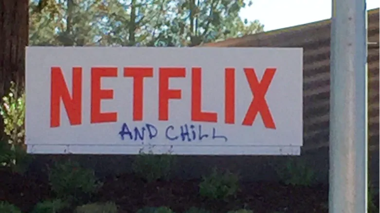 Netflix HQ sign doubled with 'and chill' underneath